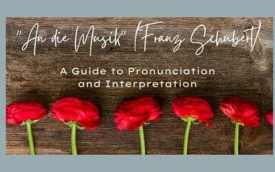 """An die Musik"" (Franz Schubert) – A Guide to Pronunciation and Interpretation"